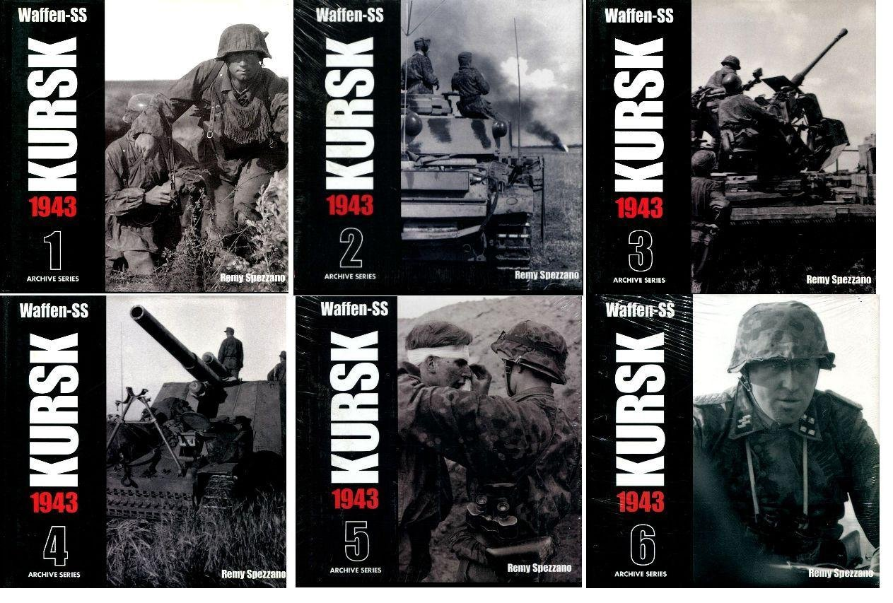 Waffen-SS Kursk 1943 - Complete Set of 6 Volumes: Remy Spezzano:  Amazon.com: Books