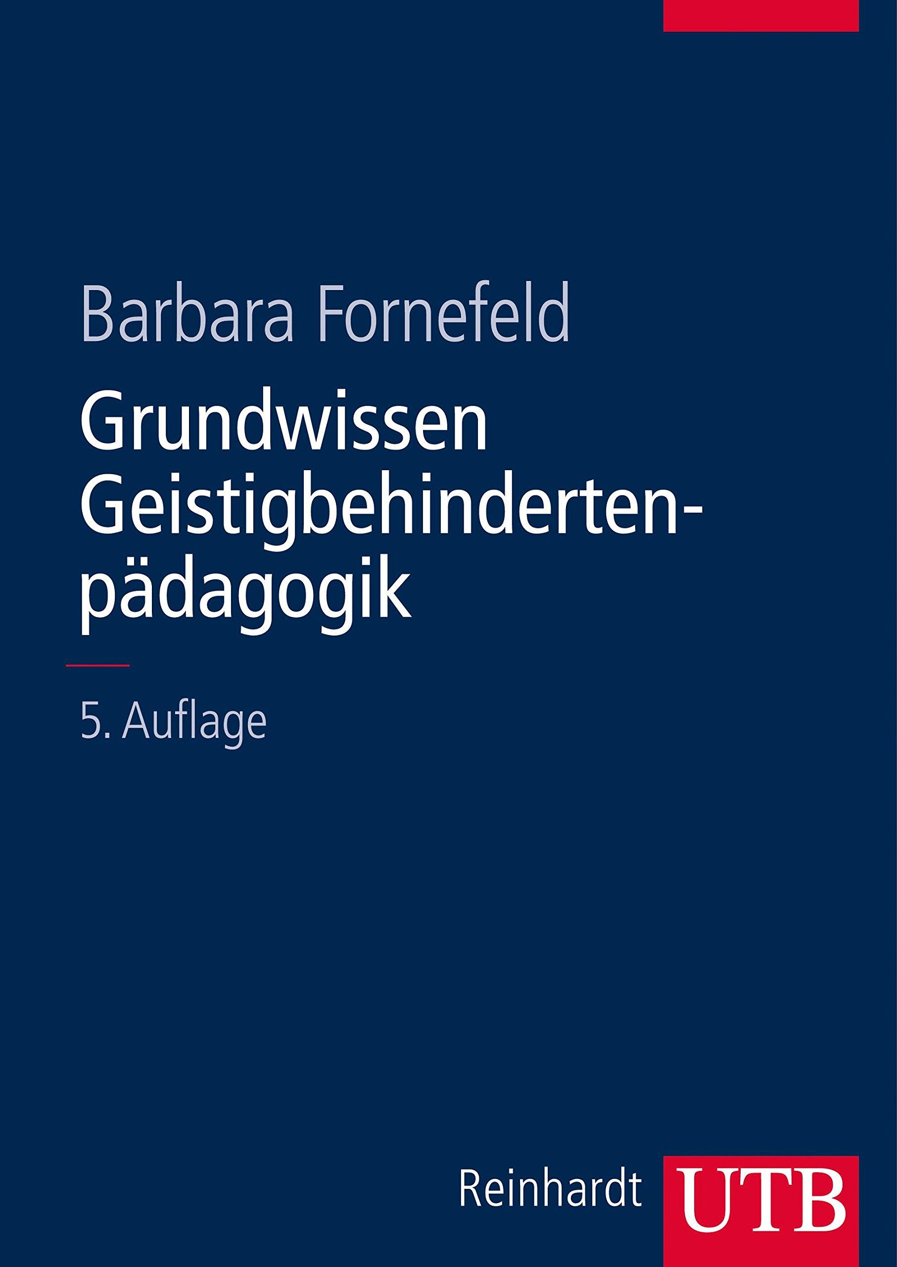 Grundwissen Geistigbehindertenpädagogik (Basiswissen der Sonder- und Heilpädagogik, Band 8431)
