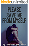 Please Save Me From Myself : A Memoir of Mental Illness
