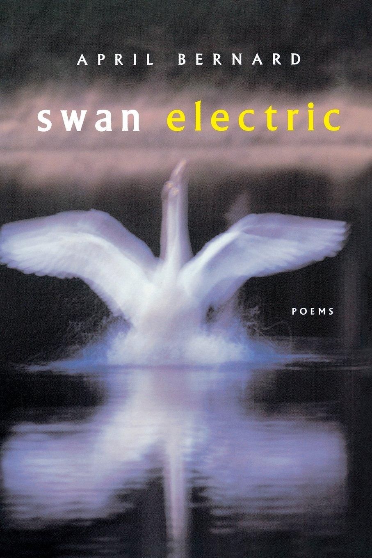 Read Online Swan Electric: Poems PDF