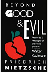 Beyond Good & Evil: Prelude to a Philosophy of the Future Kindle Edition