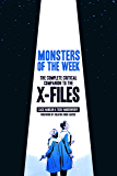 Monsters of the Week: The Complete Critical Companion to The X-Files