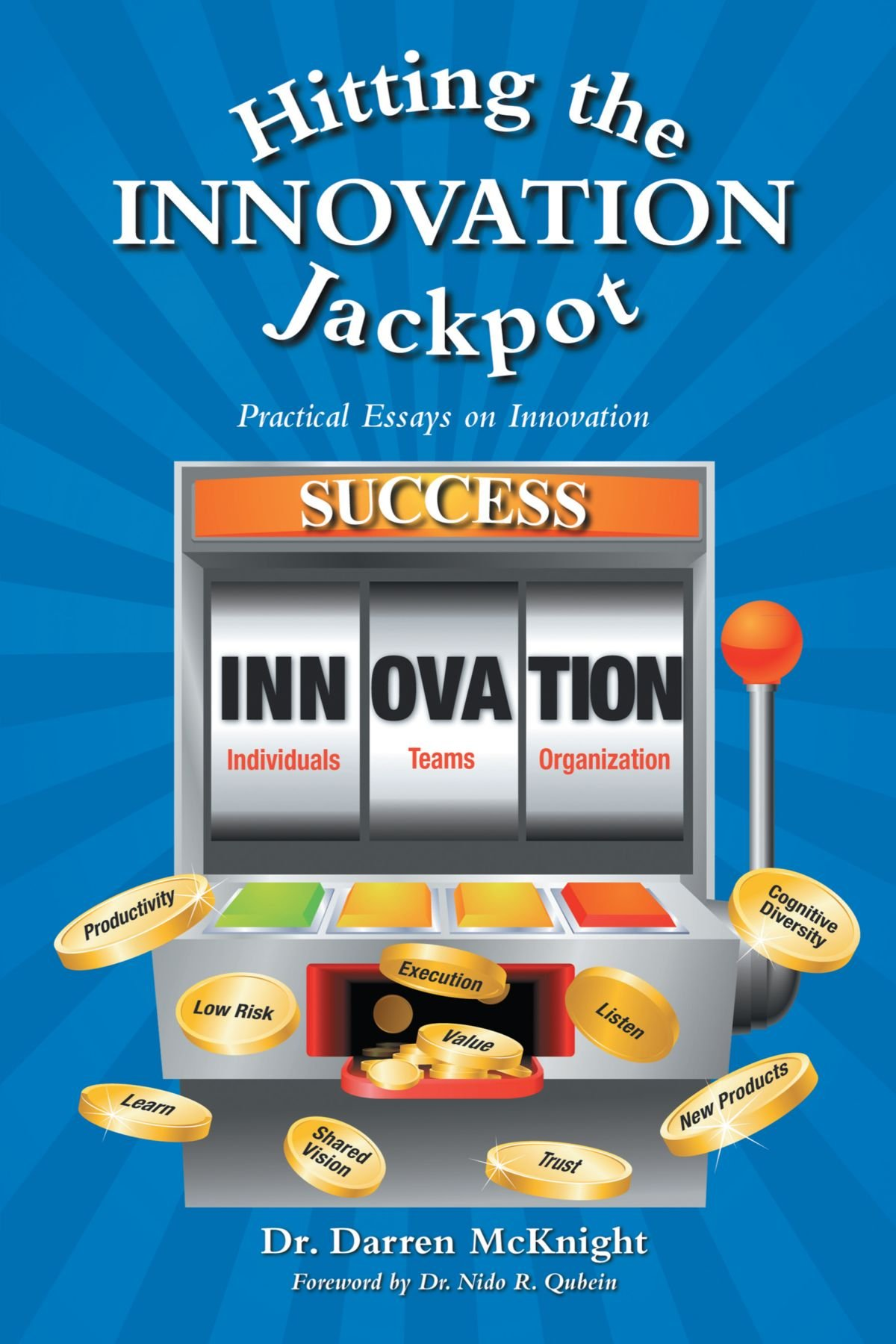 Download Hitting the Innovation Jackpot: Practical Essays on Innovation PDF