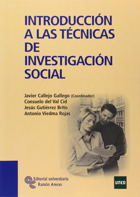 Introducción a las Técnicas de Investigación Social (Manuales) Tapa blanda – 22 jul 2009 Javier Callejo Gallego Consuelo Del Val Cid Jesús Gutiérrez Brito Antonio Viedma Rojas