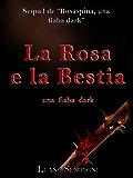 La Rosa e la Bestia, una fiaba dark
