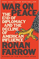 War on Peace: The End of Diplomacy and the Decline of American Influence Hardcover
