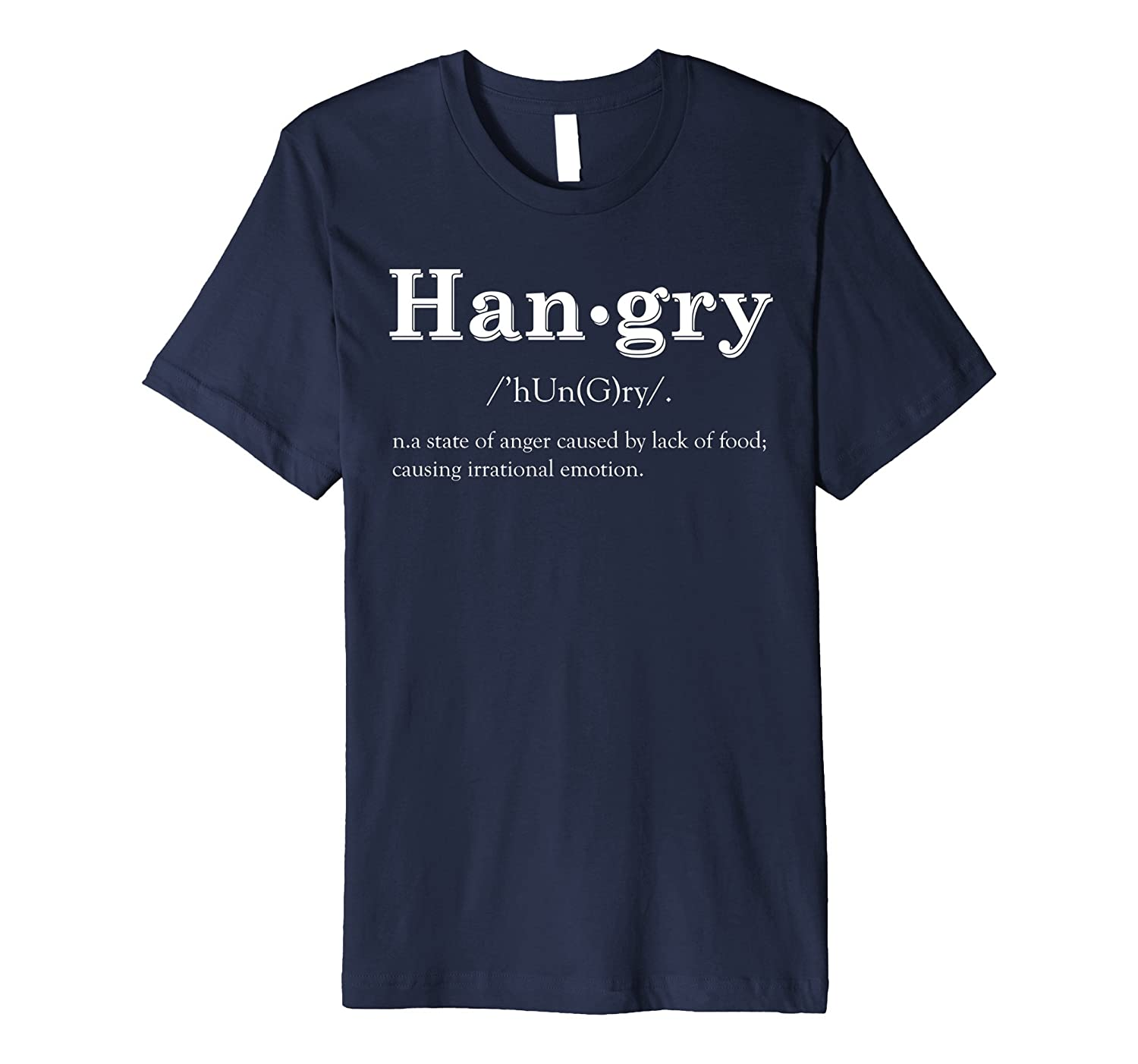 Hangry Han.gry Hungry TShirt Funny Saying Lack Food Diet Tee-BN
