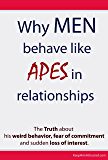 Why Men Behave like Apes in Relationships (English Edition)