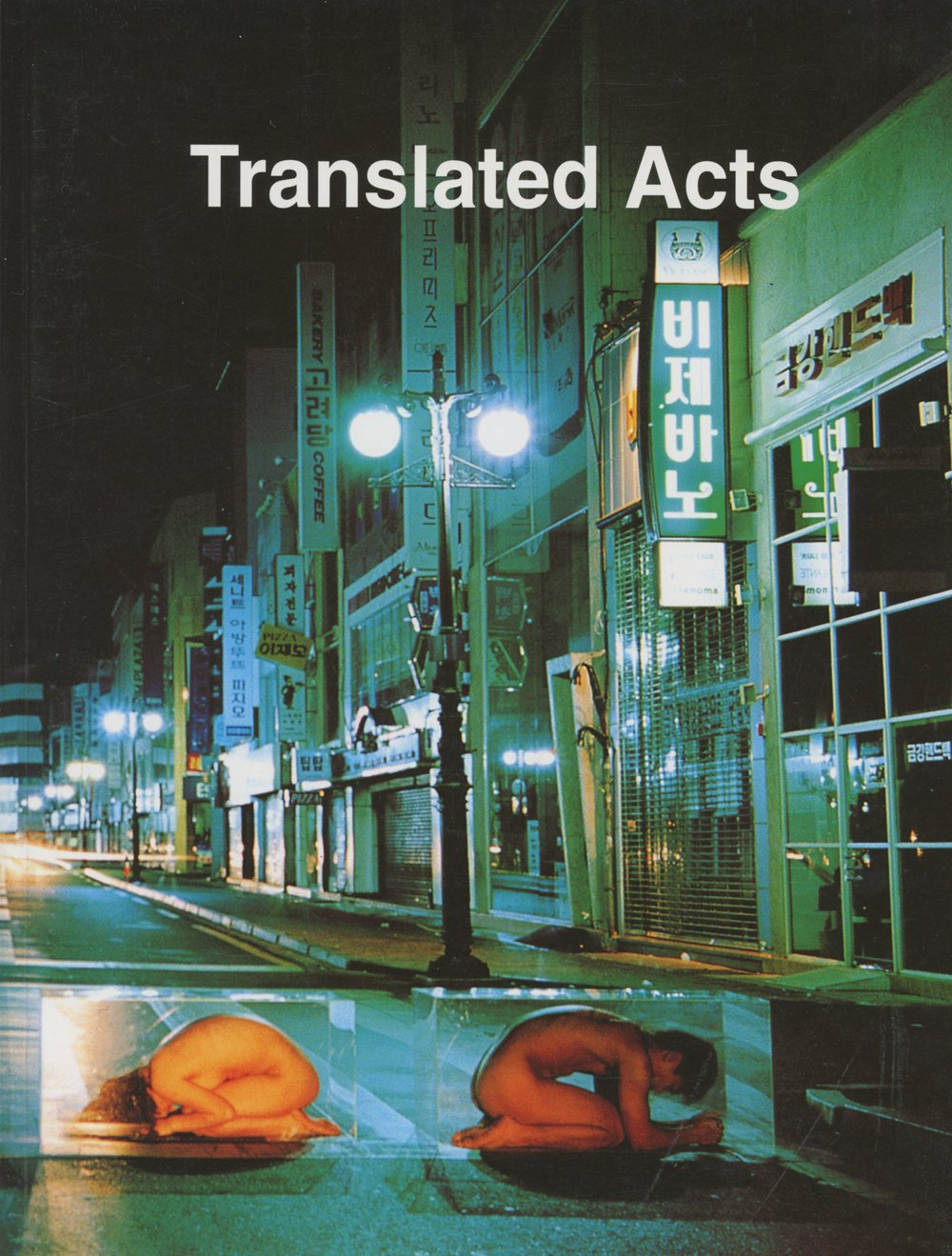 Download Translated Acts: Performance and Body Art From East Asia, 1990-2001 pdf epub