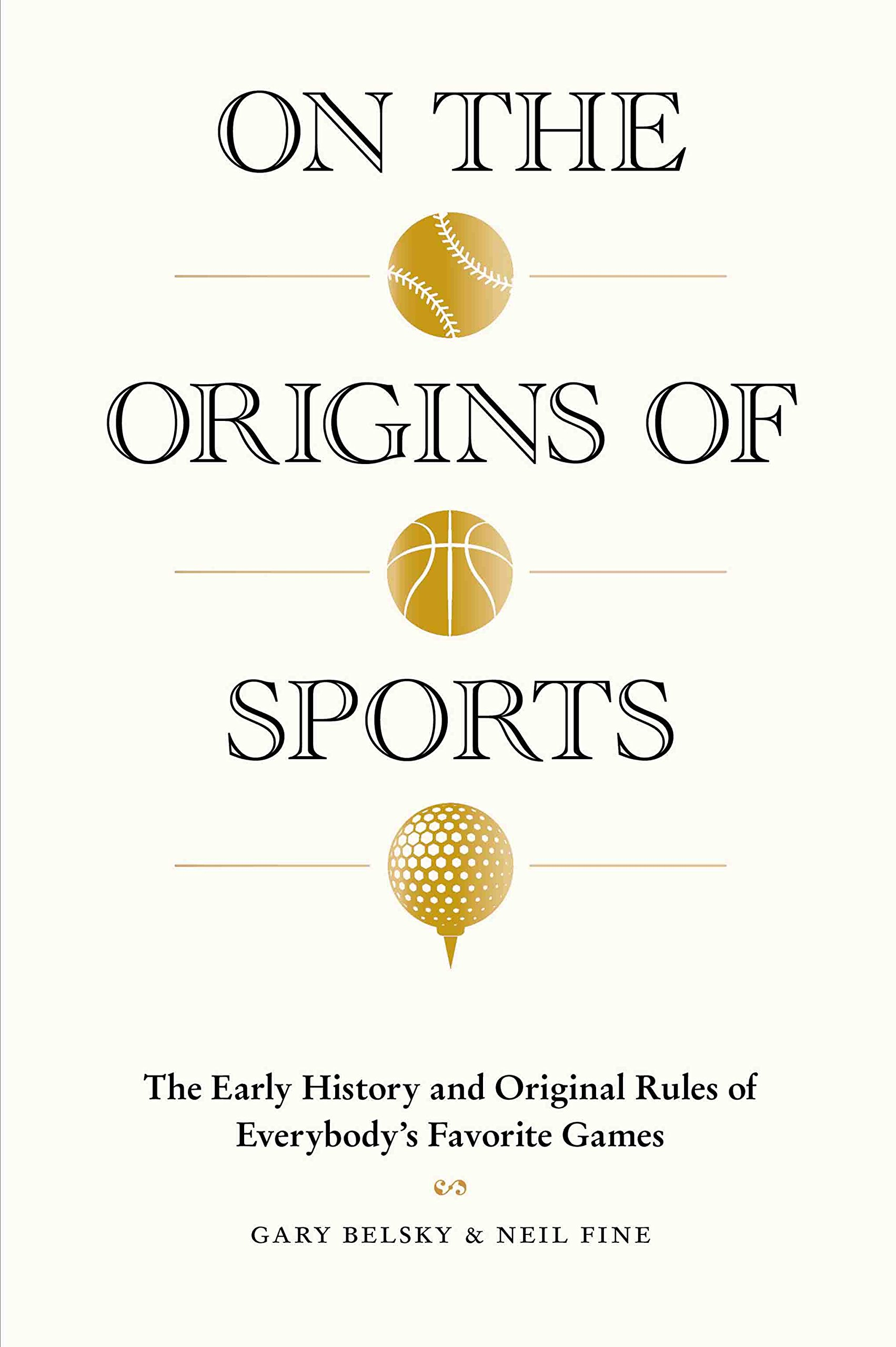 the Origins of Sports The Early History and Original Rules of