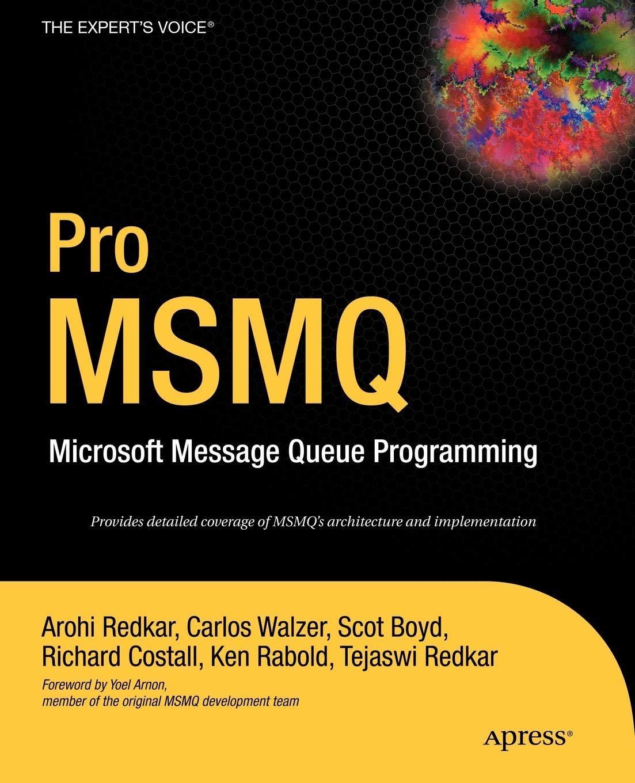 Pro Msmq Microsoft Message Queue Programming Arohi Redkar