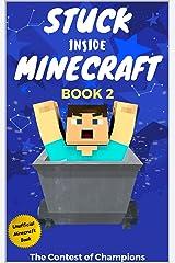 Stuck Inside Minecraft: Book 2 (Unofficial Minecraft Isekai Survival Series) Kindle Edition