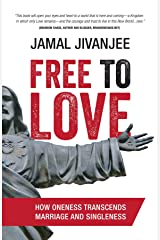 Free to Love: How Oneness Transcends Marriage and Singleness Kindle Edition