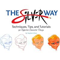 The Silver Way: Techniques, Tips, and Tutorials for Effective Character Design