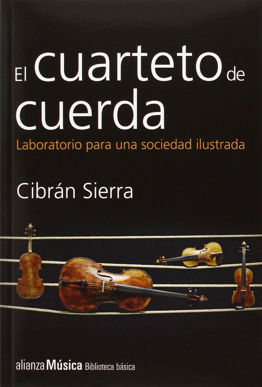 El Cuarteto De Cuerda. Laboratorio Para Una Sociedad ...