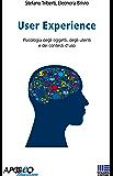 User Experience: Psicologia degli oggetti, degli utenti e dei contesti d'uso