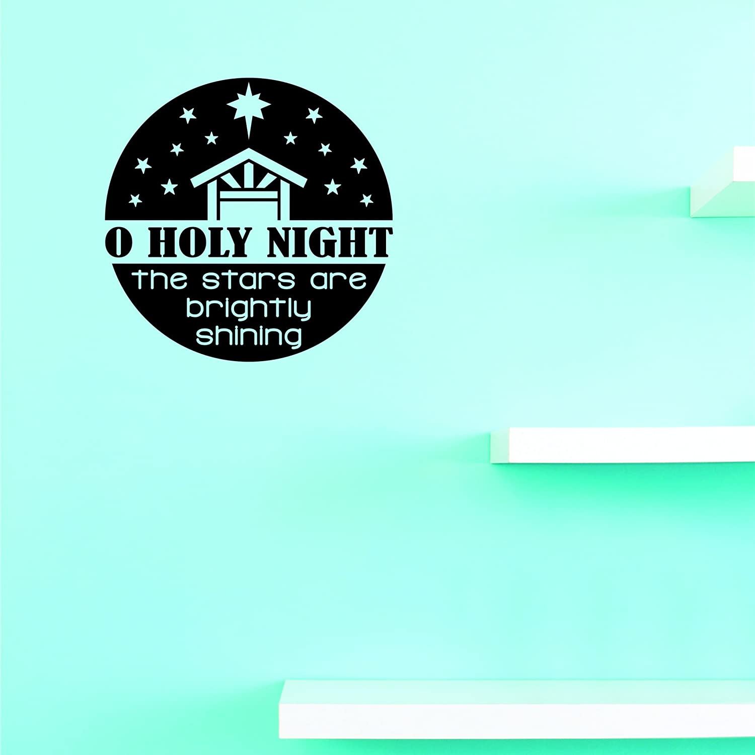 Design with Vinyl JER 2345 1 Hot New Decals O holy Night The Stars are Brightly Shining Wall Art Size x 12 Inches Color 12 x 12, Black