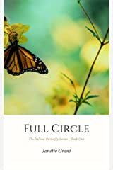 Full Circle (The Yellow Butterfly Book 1) Kindle Edition