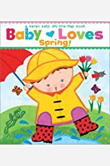 Baby Loves Spring!: A Karen Katz Lift-the-Flap Book (Karen Katz Lift-The-Flap Books) Board book