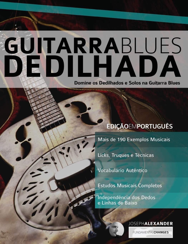 Guitarra Blues Dedilhada: Domine os Dedilhados e Solos na Guitarra ...