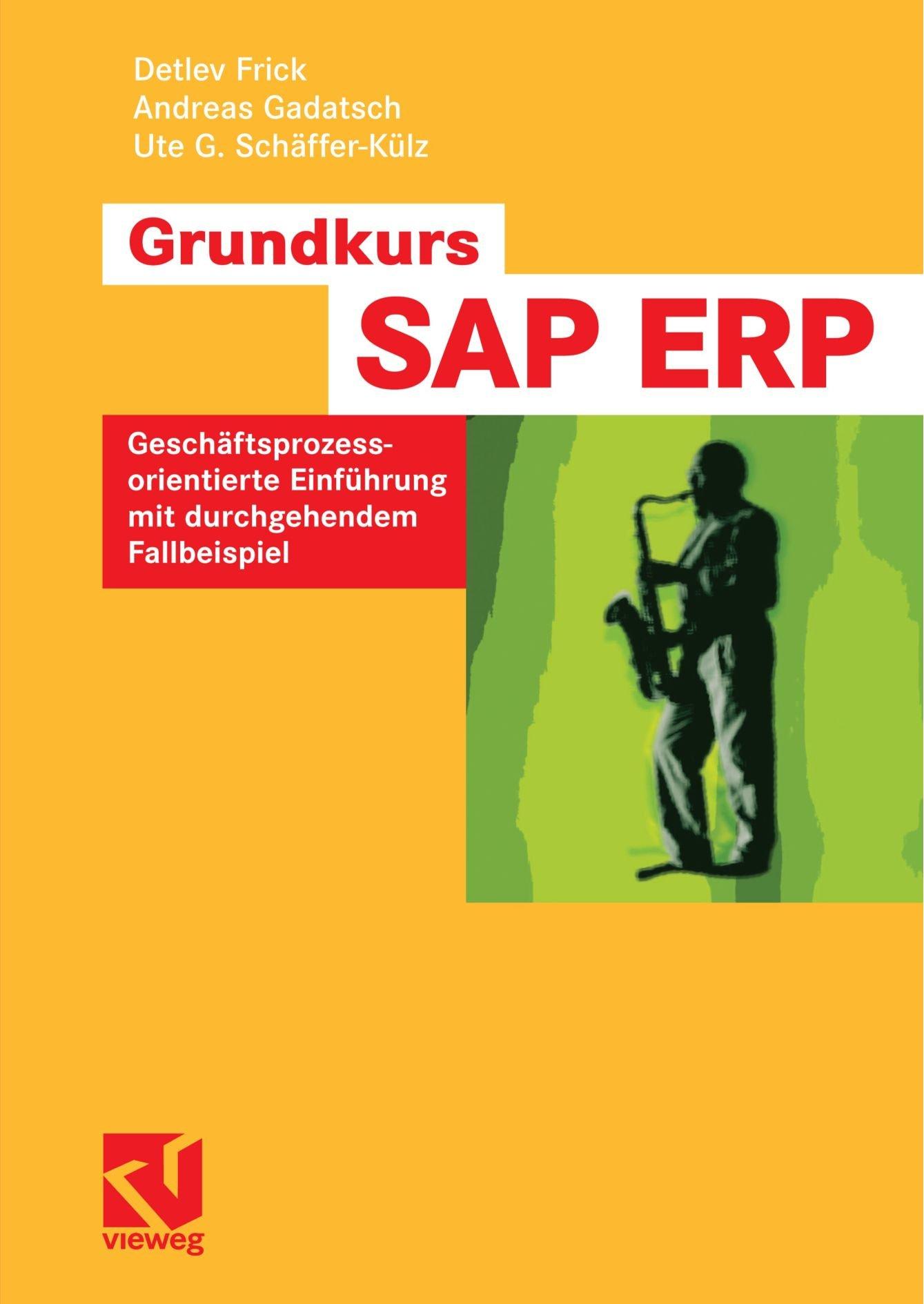 Grundkurs SAP ERP: Geschäftsprozessorientierte Einführung Mit Durchgehendem Fallbeispiel (German Edition)