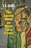 Sacred Wood & Major Early Essays (Dover Books on Literature & Drama)