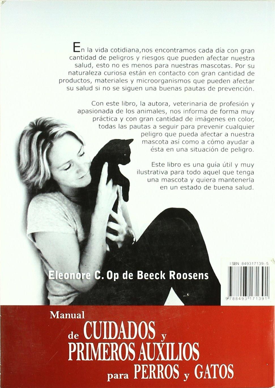 MANUAL DE CUIDADOS Y PRIMEROS AUXILIOS PARA PERROS Y GATOS: ELEEONORE OP DE BEECK ROOSENS: 9788493171391: Amazon.com: Books