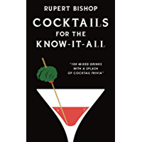 Cocktails for the Know-It-All: 100 Mixed Drinks with a Splash of Cocktail Trivia