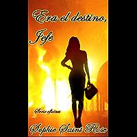 Era el destino, jefe (Spanish Edition)