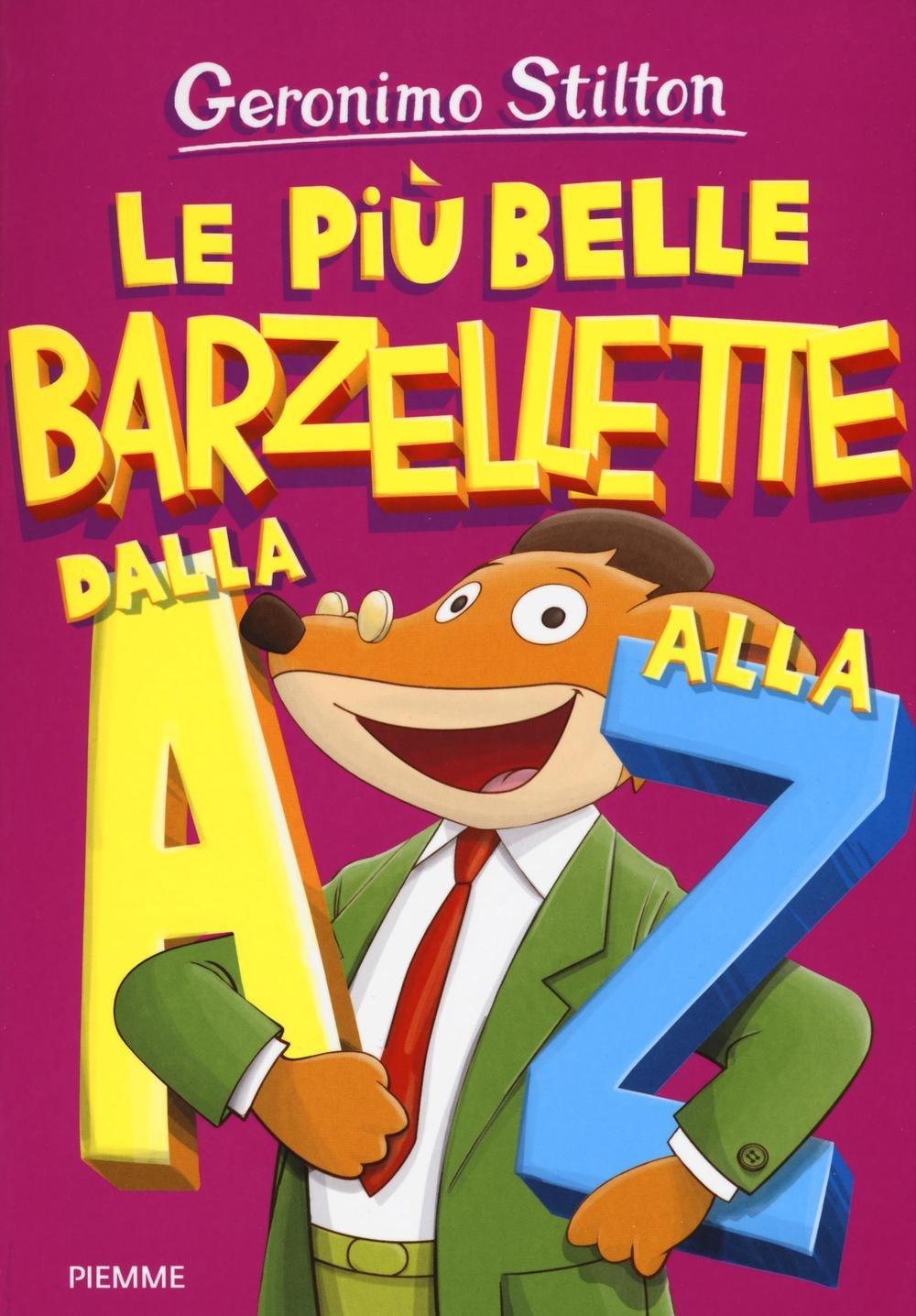 Le più belle barzellette dalla A alla Z Copertina flessibile – 15 mar 2016 Geronimo Stilton Piemme 8856652188 LETTERATURA PER RAGAZZI