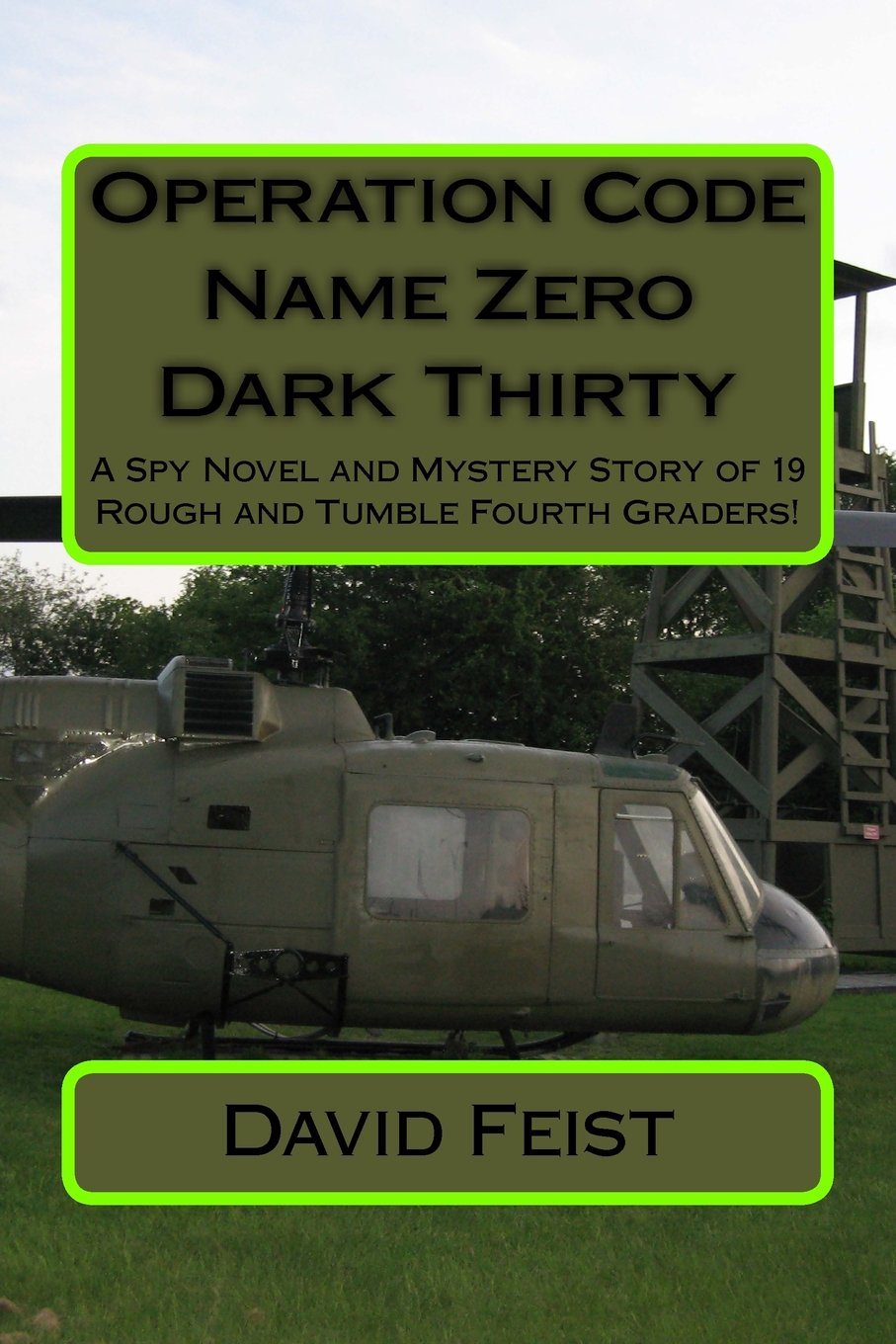 Download Operation Code Name Zero Dark Thirty: A Spy Novel and Mystery Story of 19 Rough and Tumble Fourth Graders! ebook