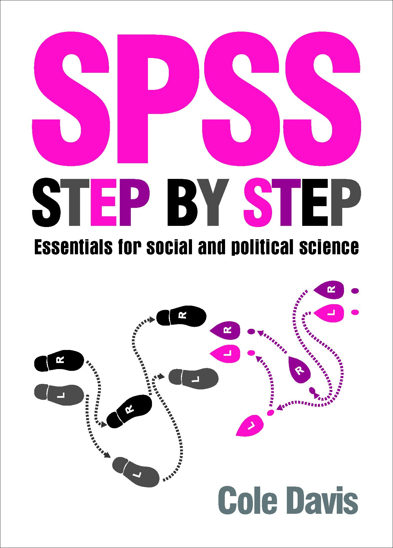 SPSS Step By Step: Essentials For Social And Political Science: Cole Davis:  9781447306276: Amazon.com: Books