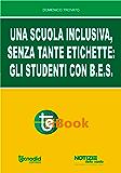 Una scuola inclusiva, senza tante etichette: gli studenti con B.E.S.