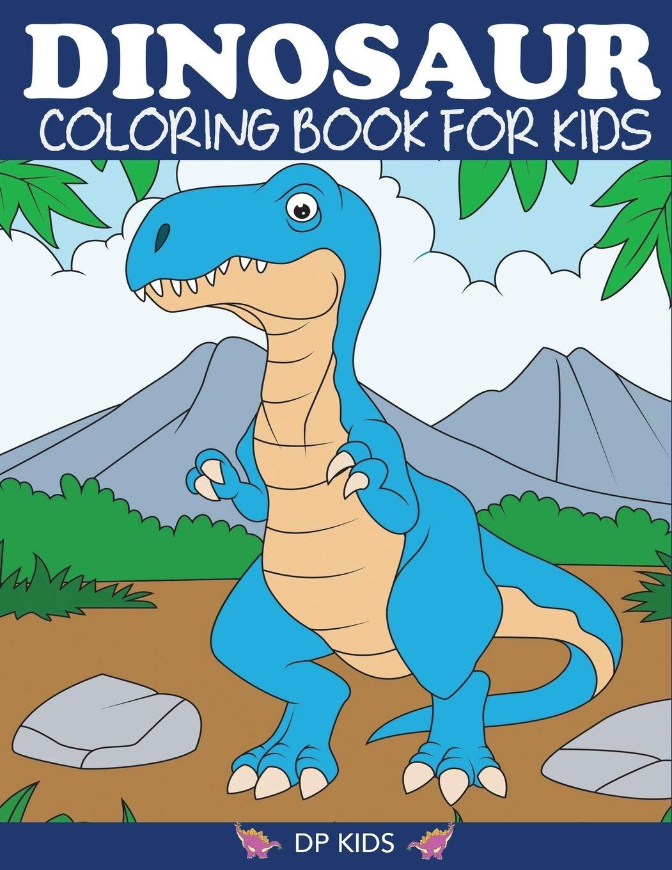 - Dinosaur Coloring Book For Kids: Fantastic Dinosaur Coloring Book