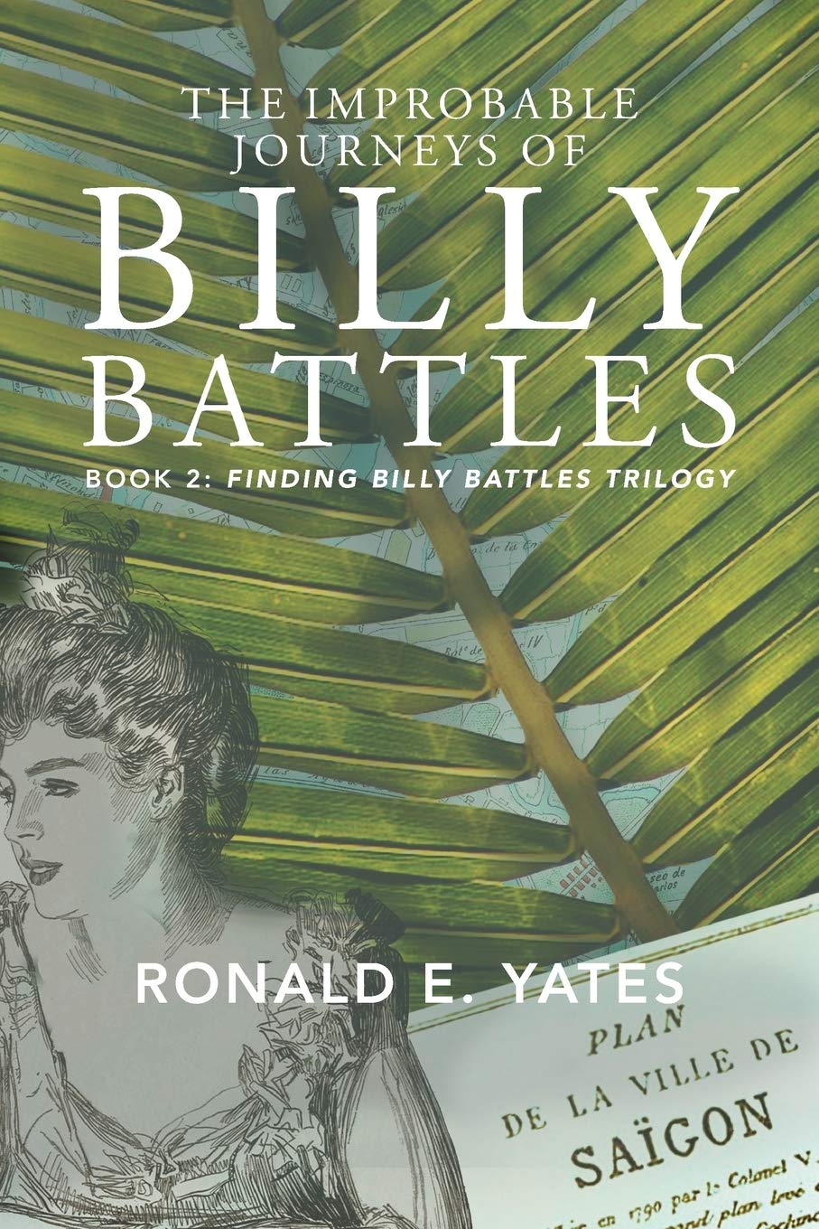 The Improbable Journeys of Billy Battles: Book 2, Finding ...