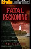 Fatal Reckoning (Cumbrian Murder Mysteries Book 2)
