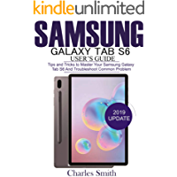 Samsung Galaxy Tab S6  User's Guide: Tips and Tricks to Master Your Samsung Galaxy Tab S6 and Troubleshoot Common Problems