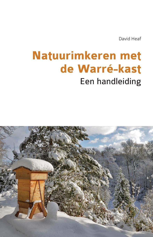 Natuurimkeren Met De Warré Kast Een Handleiding Dutch