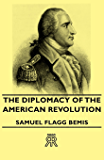 The Diplomacy Of The American Revolution