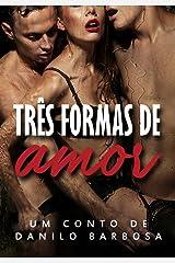 Três formas de amor: O conto que deu origem ao livro (Contos Secretos 1) eBook Kindle