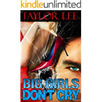 Big Girls Don't Cry: Sexy Romantic Suspense (The Blonde Barracuda Series Book 1)