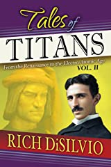 Tales of Titans Vol. 2: From the Renaissance to the Electro/Atomic Age (Volume 2) Paperback
