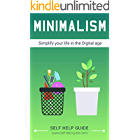 Minimalism: How to Simplify your life in the Digital age & gain inner fulfilment