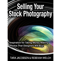 Selling Your Stock Photography: Stock Photography For Fun & Profit… How to turn the photos you love to take into cash in your pocket! (English Edition)