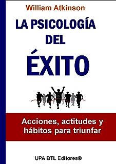 La Psicología del Éxito (Desarrollo y crecimiento personal nº 1) (Spanish Edition)