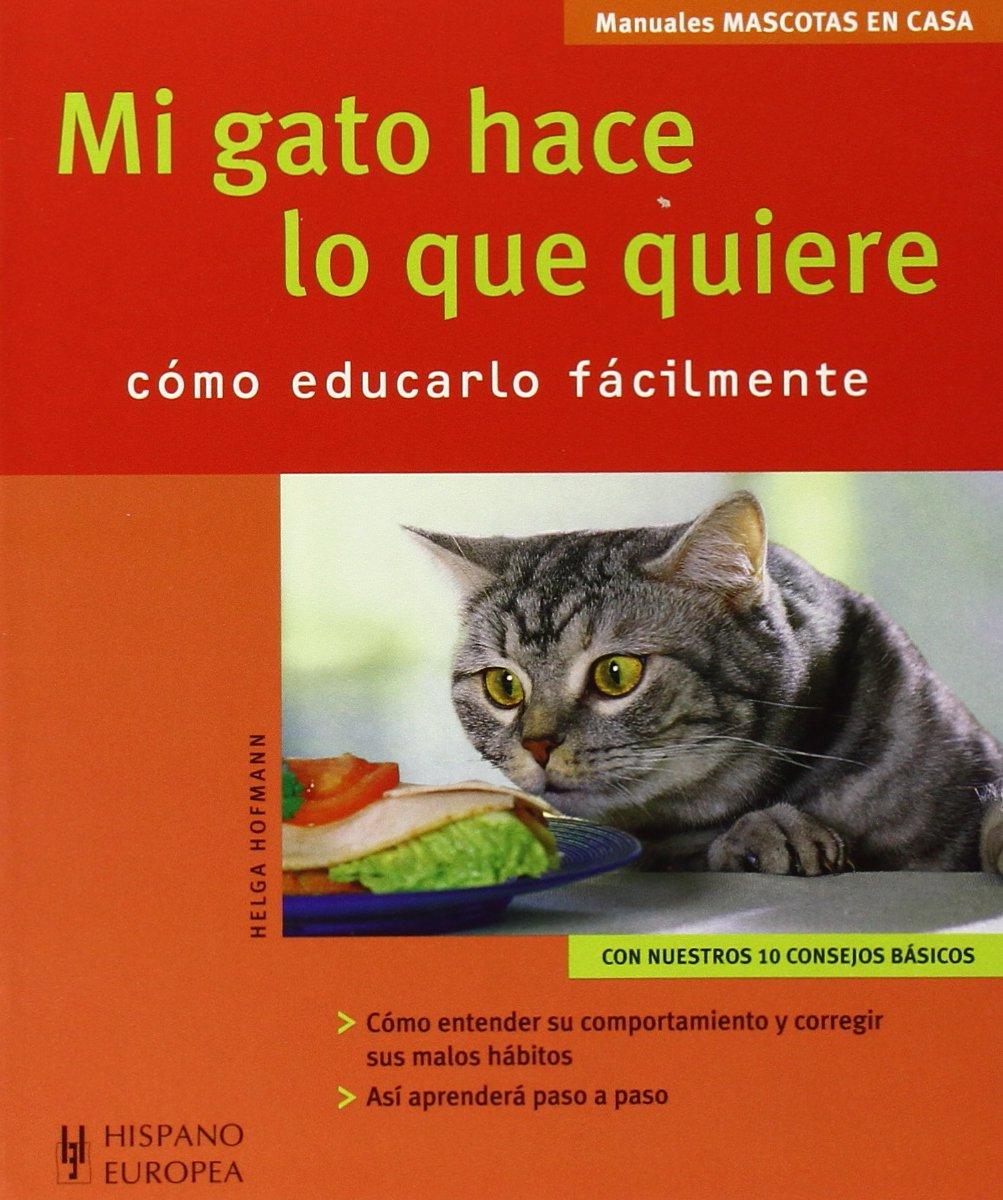 Mi gato hace lo que quiere. Mascotas en casa (Mascotas En Casa / House Pets) (Spanish Edition) (Spanish) Paperback – September 9, 2008