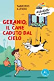 Geranio, il cane caduto dal cielo. Ediz. ad alta leggibilità