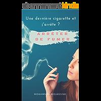 Arrêter de fumer: Une dernière cigarette et j'arrête ?  ( tabac,arret tabac,cigarette electronique,comment arreter de fumer )