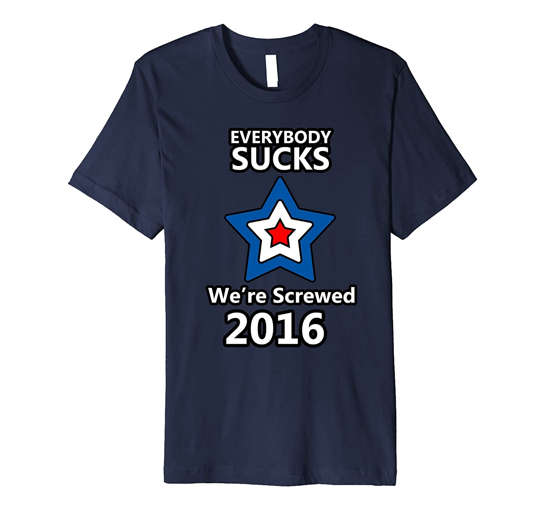 Everybody Sucks – We're Screwed 2016