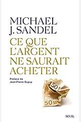 Ce que l'argent ne saurait acheter. Les limites morales du marché (Sciences humaines (H.C.)) (French Edition) Kindle Edition